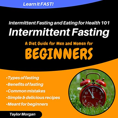 Intermittent Fasting and Eating for Health 101: A Diet Guide for Men and Women cover art
