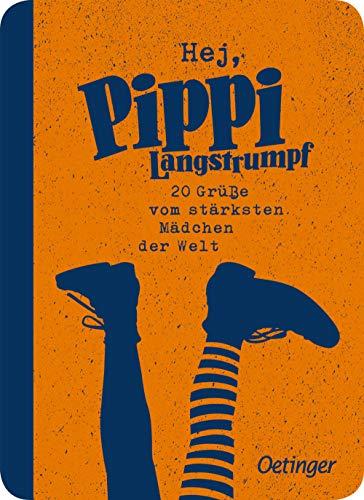 Hej, Pippi Langstrumpf!: 20 Grüße vom stärksten Mädchen der Welt
