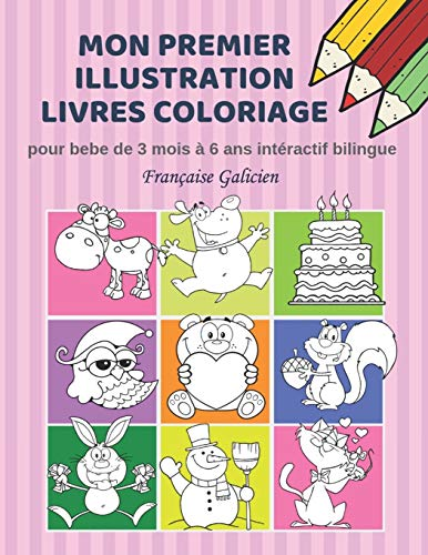 Mon premier illustration livres coloriage pour bebe de 3 mois à 6 ans intéractif bilingue Française Galicien: Couleurs livre fantastique enfant ... flashcards for toddlers and preschool kids.
