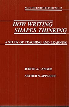 How Writing Shapes Thinking: A Study of Teaching and Learning (Ncte Research Report, No 22) 0814121802 Book Cover
