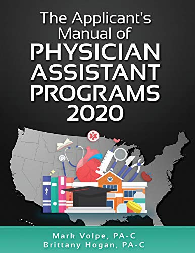 Compare Textbook Prices for The Applicant's Manual of Physician Assistant Programs  ISBN 9781697868661 by Volpe PA-C, Mark,Hogan PA-C, Brittany