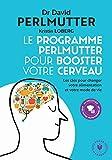 Le programme Perlmutter pour booster votre cerveau - Les clés pour changer votre alimentation et votre mode de vie