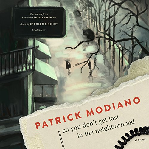 So You Don't Get Lost in the Neighborhood     A Novel              De :                                                                                                                                 Patrick Modiano                               Lu par :                                                                                                                                 Bronson Pinchot                      Durée : 3 h et 21 min     Pas de notations     Global 0,0
