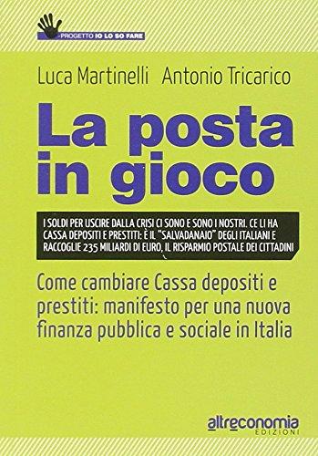 La posta in gioco. Come cambiare cassa depositi e prestiti: manifesto per una nuova finanza pubblica e sociale in Italia