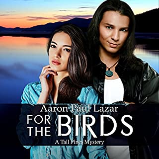 For the Birds: A Tall Pines Mystery                   By:                                                                                                                                 Aaron Paul Lazar                               Narrated by:                                                                                                                                 Hannah Seusy                      Length: 7 hrs and 34 mins     12 ratings     Overall 3.9
