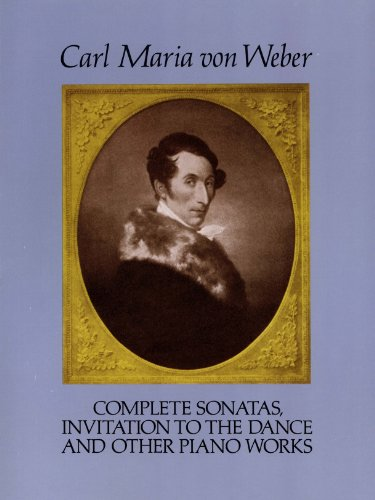 Complete Sonatas, Invitation to the Dance and Other Piano Works (Dover Music for Piano) (English Edition)