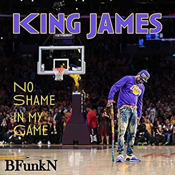 King James No Shame in My Game