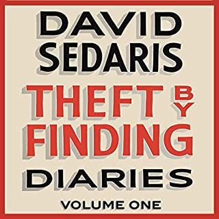 Theft by Finding     Diaries: Volume One              By:                                                                                                                                 David Sedaris                               Narrated by:                                                                                                                                 David Sedaris                      Length: 13 hrs and 52 mins     77 ratings     Overall 4.5