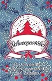 Schneegestöber: 14 zauberhafte Weihnachtsgeschichten und Gedichte
