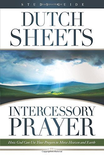 By Dutch Sheets Intercessory Prayer Study Guide: How God Can Use Your Prayers to Move Heaven and Earth (Stg) [Paperback]