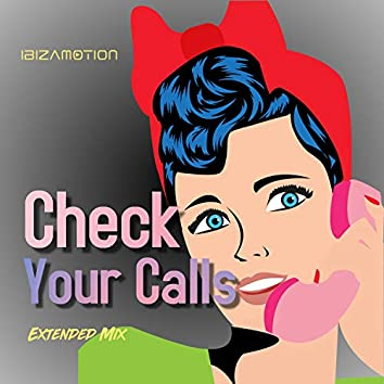 Check Your Calls (Extended Mix)