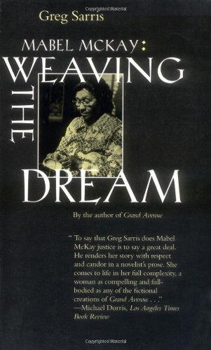 Mabel McKay: Weaving the Dream (Portraits of American Genius)