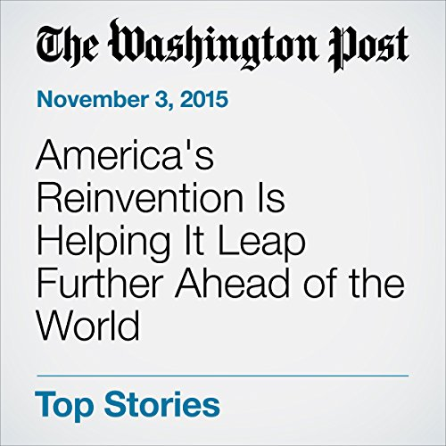 America's Reinvention Is Helping It Leap Further Ahead of the World audiobook cover art