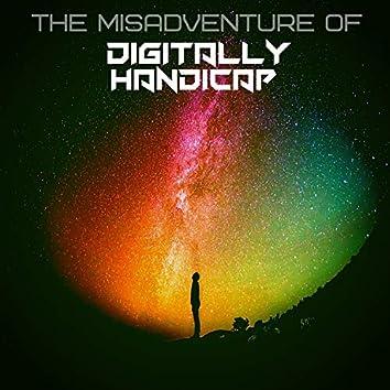 The Misadventure of DigitallyHandicap