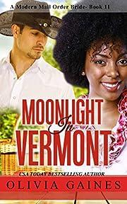 Moonlight in Vermont (Modern Mail Order Brides Book 11)