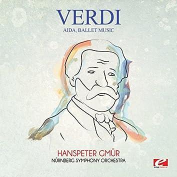Verdi: Aida, Ballet Music (Digitally Remastered)