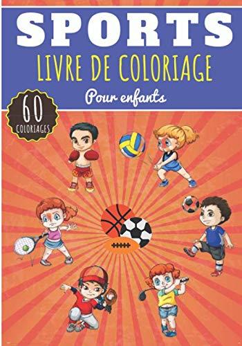 Livre de Coloriage Sports: Pour Enfants Filles & Garçons | Livre Préscolaire 60 Pages et Dessins Uniques à Colorier sur Les Sports et Activités ... Rugby, Golf | Idéal Activité à la Maison.