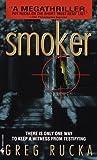 Smoker (Atticus Kodiak) by Greg Rucka (1999-09-01)