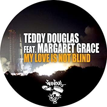 My Love Is Not Blind (feat. Margaret Grace)