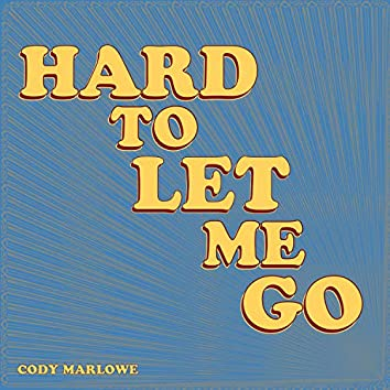 Hard to Let Me Go