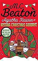 Agatha Raisin and Kissing Christmas Goodbye by M. C. Beaton(2016-07-07)