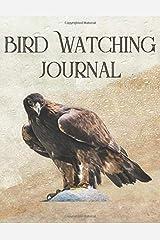 Bird Watching Journal: Birding Log Book for Backyard, Feeders, and Trips, Gift for Bird Watchers Paperback
