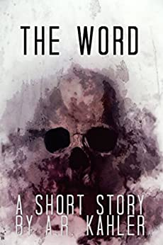 The Word by [A.R. Kahler]