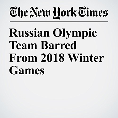 Russian Olympic Team Barred From 2018 Winter Games copertina