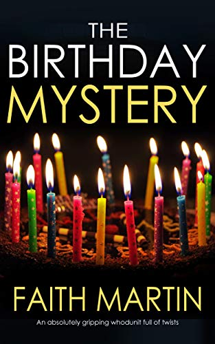 THE BIRTHDAY MYSTERY an absolutely gripping whodunit full of twists by [FAITH MARTIN]