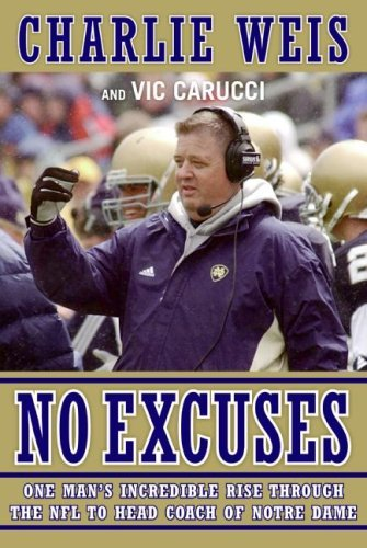 No Excuses: One Man's Incredible Rise Through the NFL to Head Coach of Notre Dame (English Edition)