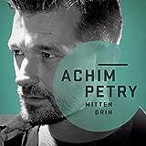Mittendrin von Achim Petry
