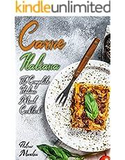 Carne Italiana: The Complete Italian Meat Cookbook (Italian Cookbook 8) (English Edition)