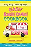 Easy Bake Oven Cookbook: Easy Peasy Lemon Squeezy Recipes