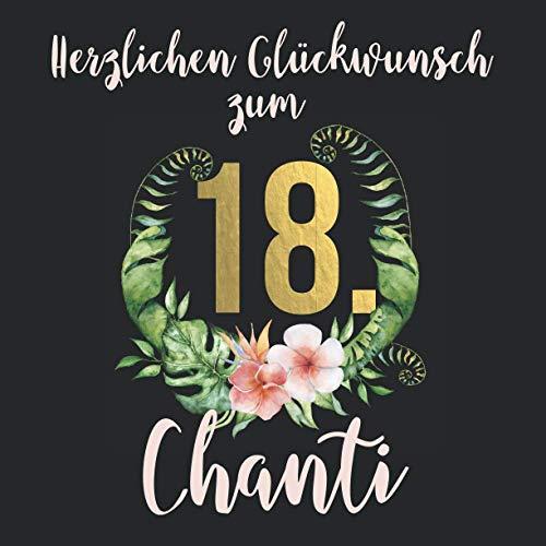 Herzlichen Glückwunsch zum 18. Chanti: Das mit Namen personalisierte Fotoalbum I Erinnerungsalbum zum selbst Gestalten mit durchdachten Vorlagenseiten ... zum 18. Geburtstag für Tochter, Freundin etc.
