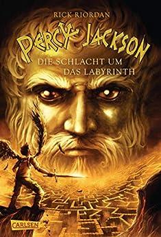Percy Jackson - Die Schlacht um das Labyrinth (Percy Jackson 4): Der vierte Band der Bestsellerserie! (German Edition) by [Rick Riordan, Gabriele Haefs]