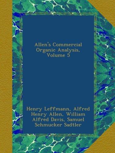 Allen's Commercial Organic Analysis, Volume 5