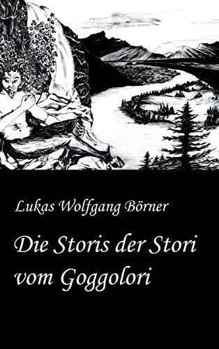 Die Storis der Stori vom Goggolori (Börners Märchen)