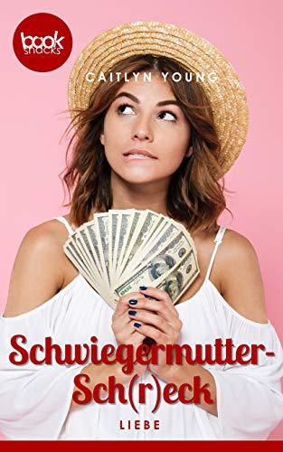 Schwiegermutter-Sch(r)eck (Die booksnacks Kurzgeschichten-Reihe 230) von [Caitlyn Young]