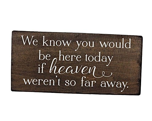 Elegant Signs We know you would be here today sign if heaven wasn't so far away sign rustic wedding decor in loving memory sign wedding remembrance sign