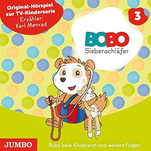 Bobo Siebenschläfer: Bobo beim Kinderarzt und weitere Folgen: Original Hörspiel zur TV-Kinderserie (Bobo Siebenschläfer TV-Kinderserie)