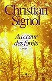 Au coeur des forêts de Christian Signol (5 octobre 2011) Broché