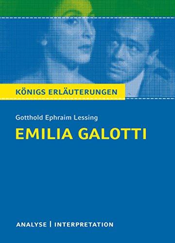 Emilia Galotti von Gotthold Ephraim Lessing. Königs Erläuterungen.: Textanalyse und Interpretation mit ausführlicher Inhaltsangabe und Abituraufgaben mit Lösungen