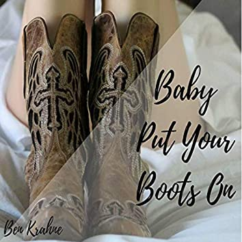 Baby Put Your Boots on (feat. Jon Scot)