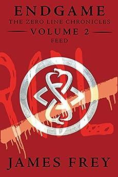 Endgame: The Zero Line Chronicles Volume 2: Feed by [James Frey]