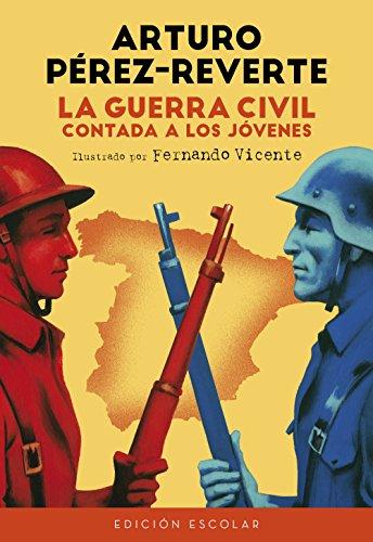 La Guerra Civil contada a los jóvenes (edición escolar) eBook: Pérez-Reverte, Arturo: Amazon.es: Tienda Kindle