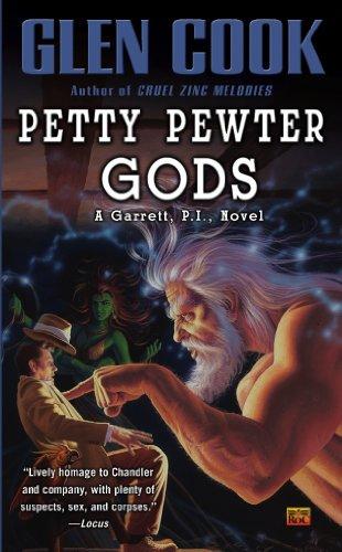 Petty Pewter Gods: A Garrett, P.I. Novel