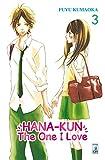 Hana-Kun, the one I love. Ediz. italiana: 3