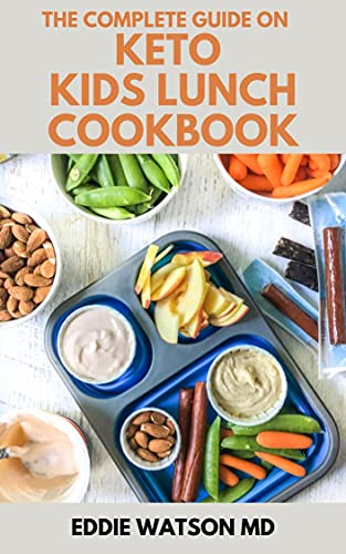KETO KIDS LUNCH COOKBOOK: Ketogenic Cookbook for Low Carb in Kids...