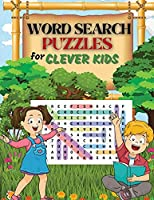WORD SEARCH PUZZLES for Clever Kids: Practice Spelling, Learn Vocabulary, and Improve Reading Skills With 100 Puzzles Word Search for Kids Ages 8-10 9-12