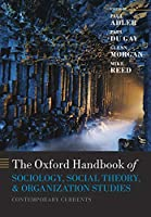 The Oxford Handbook of Sociology, Social Theory, and Organization Studies: Contemporary Currents (Oxford Handbooks)